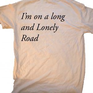 A long and Lonely road at GnarlyGrungeTees.com