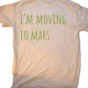 I'm moving to Mars T-shirt at GnarlyGrungeTees.com