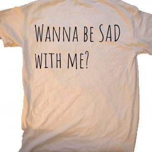 Wanna be sad with me at GnarlyGrungeTees.com?